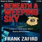 Beneath a Weeping Sky audiobook by