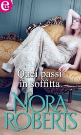 Quei passi in soffitta ebook by Nora Roberts