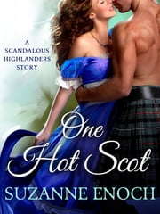 One Hot Scot - A Scandalous Highlanders Holiday Story ebook by Suzanne Enoch