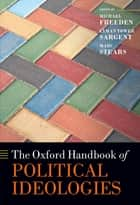 The Oxford Handbook of Political Ideologies ebook by Michael Freeden, Lyman Tower Sargent, Marc Stears