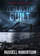 Everlasting Guilt ebook by Russell Robertson