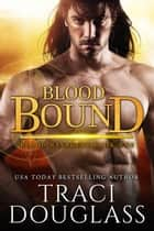 Blood Bound ebook by Traci Douglass