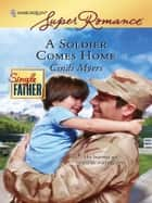 A Soldier Comes Home ebook by Cindi Myers
