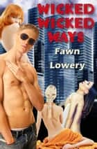 Wicked Wicked Ways ebook by Fawn Lowery