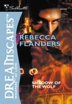 Shadow Of The Wolf (Mills & Boon M&B) ebook by Rebecca Flanders