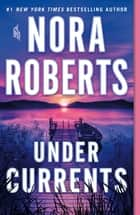 Under Currents - A Novel ekitaplar by Nora Roberts
