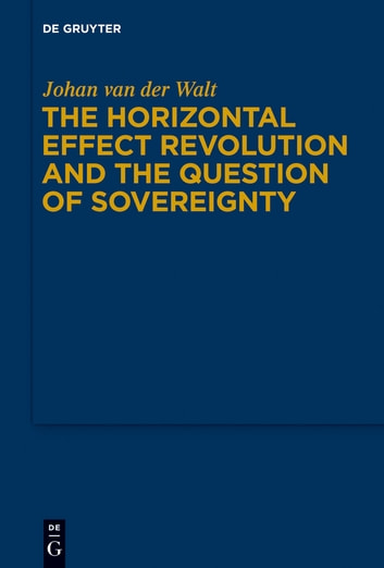The Horizontal Effect Revolution and the Question of Sovereignty ebook by Johan van der Walt