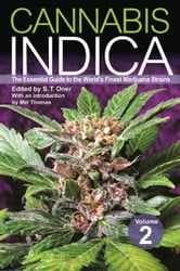 Cannabis Indica Volume 2: The Essential Guide to the World's Finest Marijuana Strains - The Essential Guide to the World's Finest Marijuana Strains ebook by