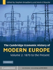 The Cambridge Economic History of Modern Europe: Volume 2, 1870 to the Present ebook by Stephen Broadberry,Kevin H. O'Rourke