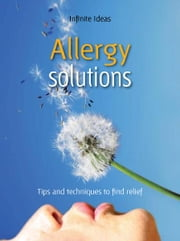 Allergy solutions - Tips and techniques to find relief ebook by Dr Rob Hicks
