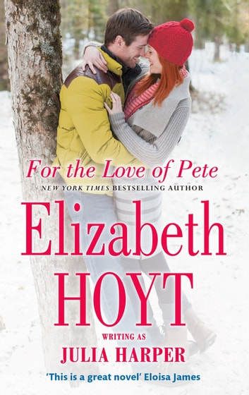 For the Love of Pete ebook by Elizabeth Hoyt