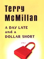 A Day Late and a Dollar Short ebook by Terry McMillan