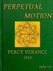 Perpetual Motion (Illustrated) ebook by Percy Verance