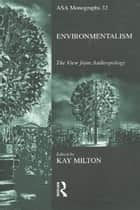 Environmentalism ebook by Kay Milton