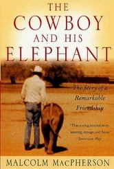 The Cowboy and His Elephant - The Story of a Remarkable Friendship ebook by Malcolm Macpherson
