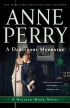 A Dangerous Mourning - A William Monk Novel ebook by Anne Perry