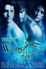 Wicked Bad ebook by R.G. Alexander