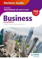 Cambridge International AS/A Level Business Revision Guide 2nd edition ebook by Sandie Harrison,David Milner