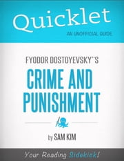 Quicklet on Fyodor Dostoyevsky's Crime and Punishment ebook by Sam Kim