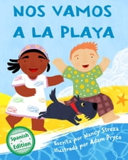 Nos vamos a la playa (We're Going to the Beach) ebook by Nancy Streza, Adam Pryce