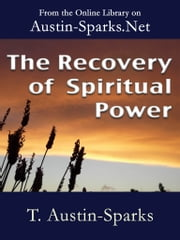 The Recovery of Spiritual Power ebook by T. Austin-Sparks