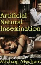 Natural Insemination ebook by Michael Mechant