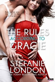 The Rules According to Gracie ebook by Stefanie London