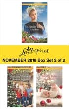 Harlequin Love Inspired November 2018 - Box Set 2 of 2 - His Amish Choice\Montana Mistletoe\Holiday Baby ekitaplar by Leigh Bale, Roxanne Rustand, Jenna Mindel