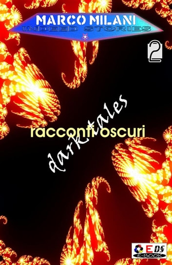 Indeed stories 2 (racconti oscuri) ebook by Marco Milani