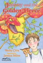 Jeremy and the Golden Fleece ebook by Becky Citra, Jessica Milne