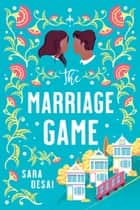 The Marriage Game ebook by Sara Desai
