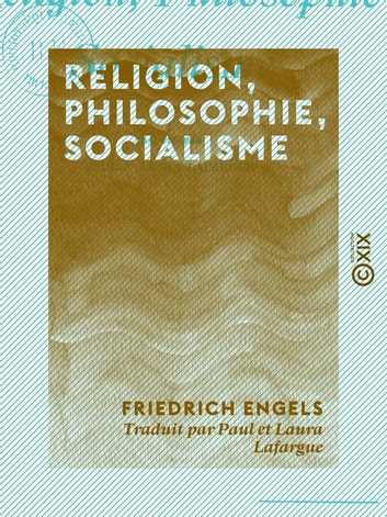 Religion, Philosophie, Socialisme ebook by Friedrich Engels