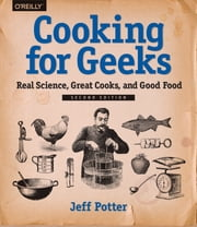 Cooking for Geeks - Real Science, Great Cooks, and Good Food ebook by Potter