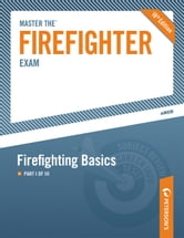 Master the Firefighter Exam: Firefighting Basics - Part I of III ebook by Peterson's