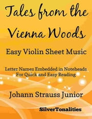Tales from the Vienna Woods Easy Violin Sheet Music ebook by Silvertonalities