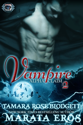 Vampire Alpha Claim 2 ebook by Tamara Rose Blodgett