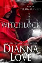 WITCHLOCK: Belador book 6 ebook by