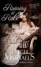 Ruining the Rake ebook by Leigh Michaels