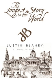 The Longest Story in the World ebook by Justin Blaney