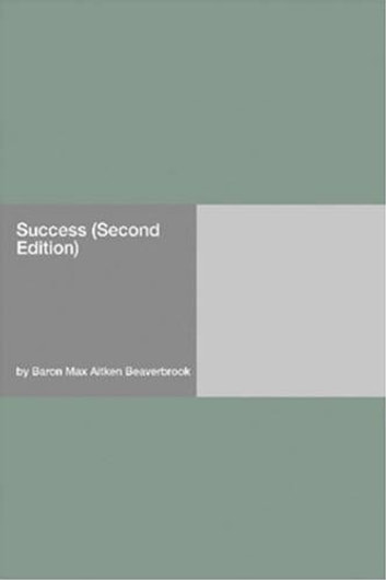 Success (Second Edition) ebook by Max Aitken Beaverbrook