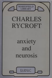 Anxiety and Neurosis ebook by Charles Rycroft