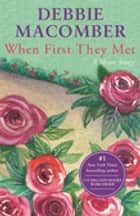 When First They Met ebook by Debbie Macomber