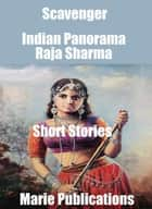 Scavenger-Indian Panorama-Short Stories-Part One ebook by Raja Sharma