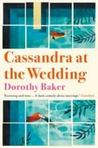 Cassandra at the Wedding ebook by Dorothy Baker