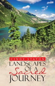 Landscapes of a Sacred Journey ebook by Cindy Staton