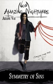 New Amazing Nightmare: Symmetry of Sins ebook by Ariane Vai