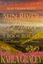 Mail Order Bride - Sun River Brides 9 book Box Set (Clean Historical Western Romance) ebook by