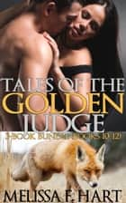 Tales of the Golden Judge: 3-Book Bundle - Books 10-12 ebook by Melissa F. Hart