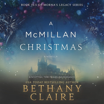 A McMillan Christmas - A Scottish Time Travel Christmas Novella audiobook by Bethany Claire