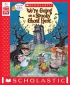 We're Going on a Spooky Ghost Hunt: A StoryPlay Book ebook by Ken Geist, Guy Francis